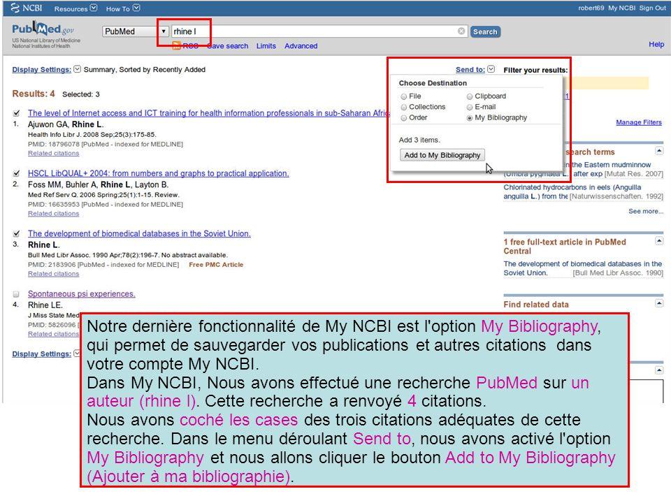 Notre dernière fonctionnalité de My NCBI est l'option My Bibliography, qui permet de sauvegarder vos publications et autres citations dans votre compt