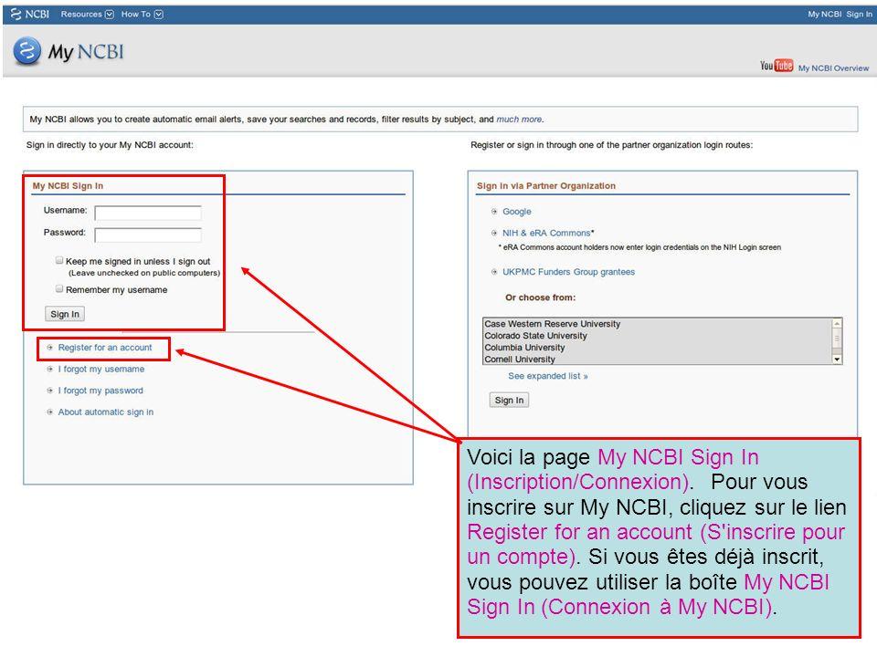 Voici la page My NCBI Sign In (Inscription/Connexion). Pour vous inscrire sur My NCBI, cliquez sur le lien Register for an account (S'inscrire pour un