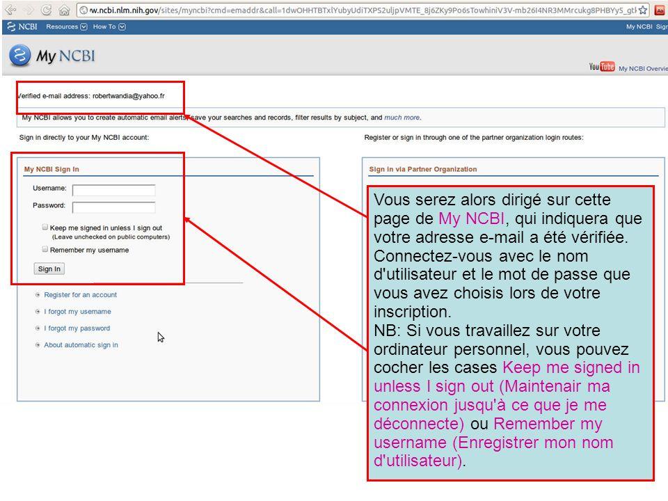 Vous serez alors dirigé sur cette page de My NCBI, qui indiquera que votre adresse e-mail a été vérifiée. Connectez-vous avec le nom d'utilisateur et