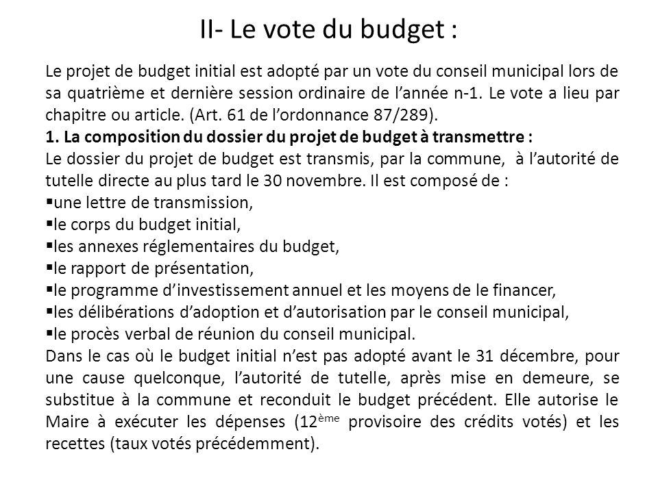 II- Le vote du budget : Le projet de budget initial est adopté par un vote du conseil municipal lors de sa quatrième et dernière session ordinaire de