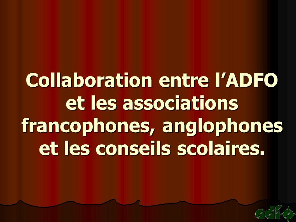 Collaboration entre lADFO et les associations francophones, anglophones et les conseils scolaires.