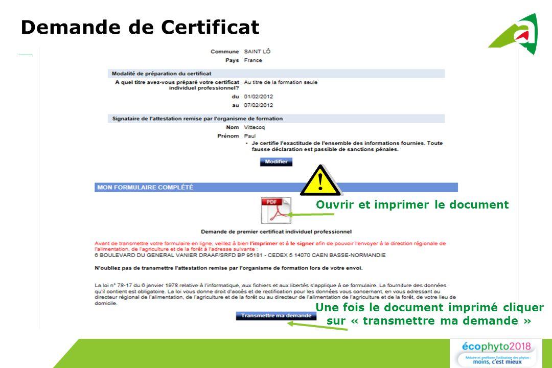 Ouvrir et imprimer le document Une fois le document imprimé cliquer sur « transmettre ma demande » Demande de Certificat