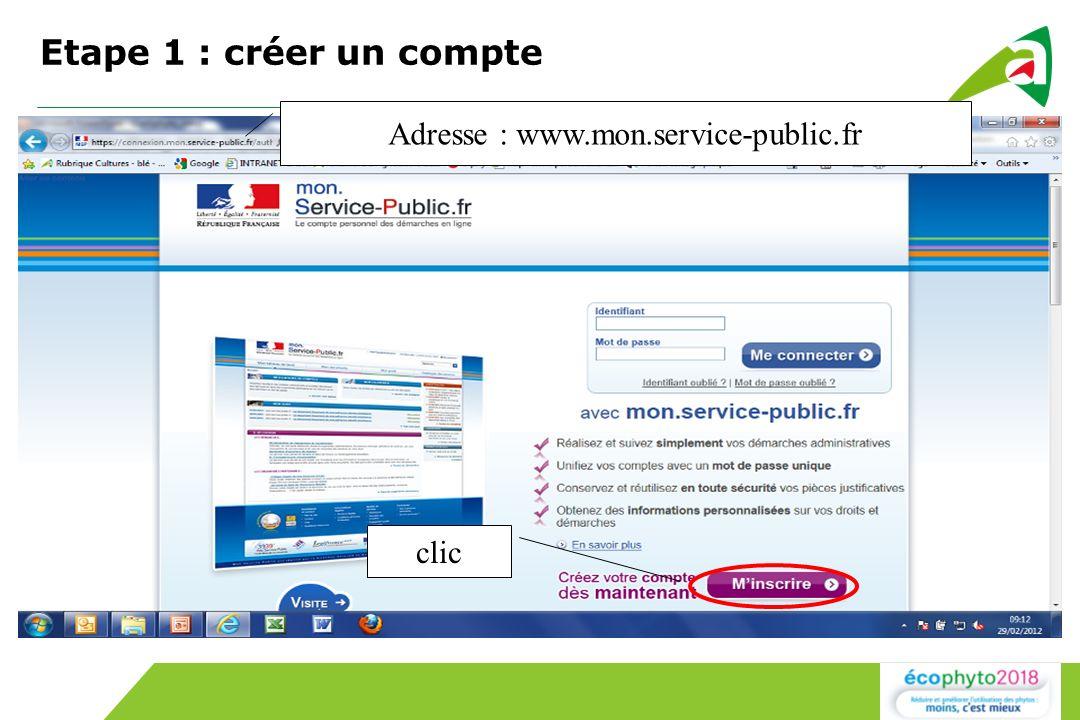Etape 1 : créer un compte Adresse : www.mon.service-public.fr clic