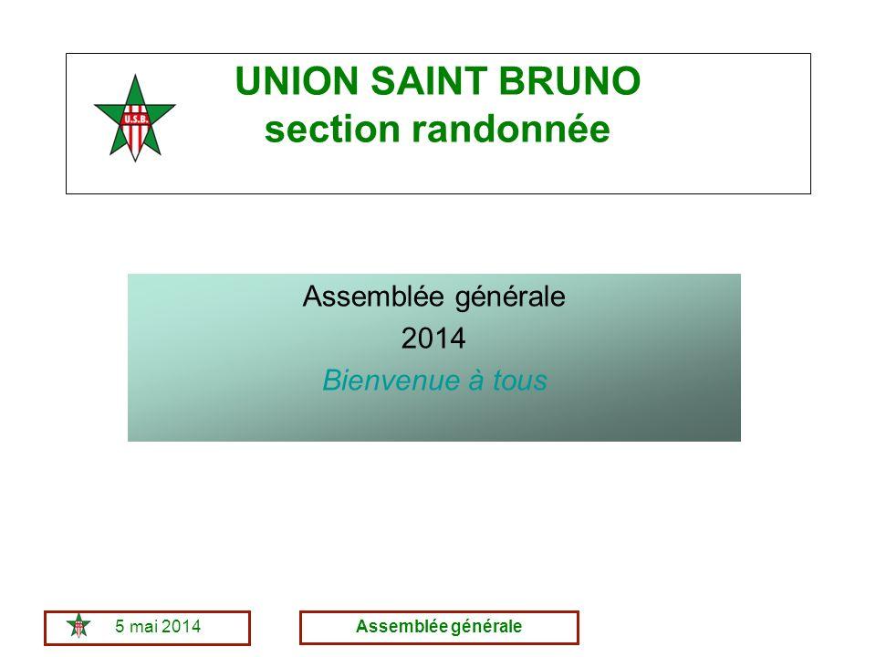 5 mai 2014Assemblée générale UNION SAINT BRUNO section randonnée Assemblée générale 2014 Bienvenue à tous