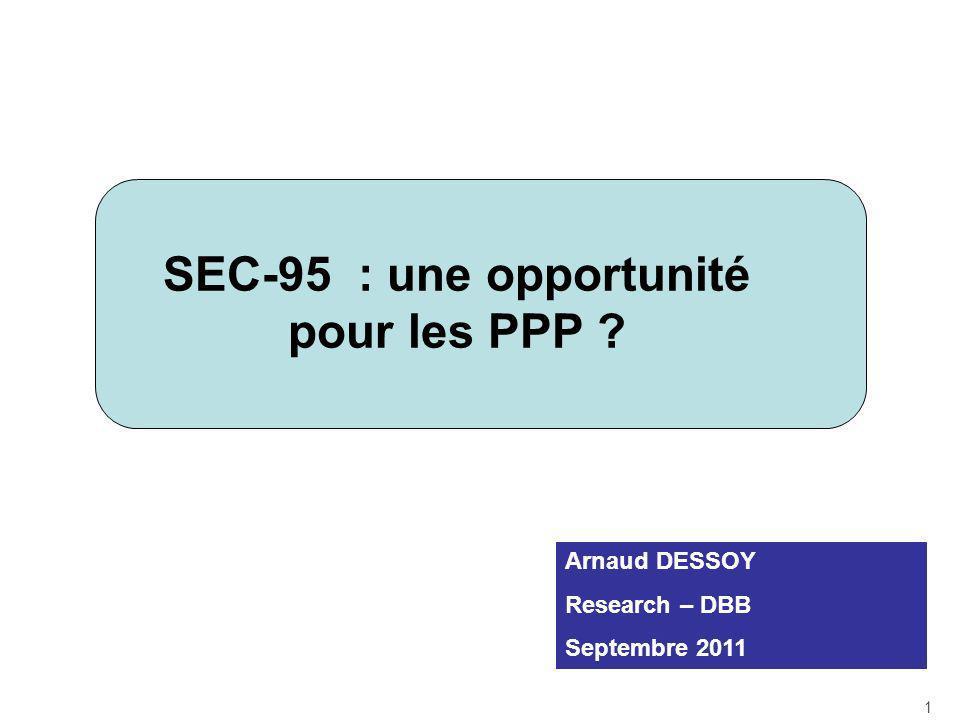 SEC-95 : une opportunité pour les PPP ? 1 Arnaud DESSOY Research – DBB Septembre 2011