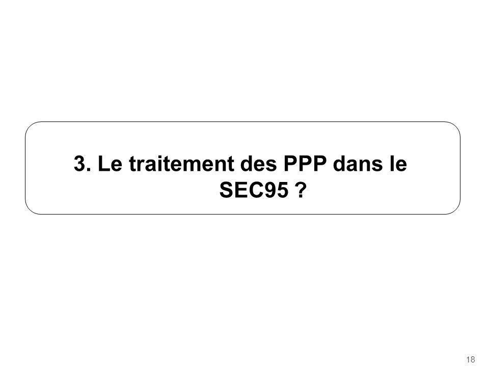 3. Le traitement des PPP dans le SEC95 ? 18