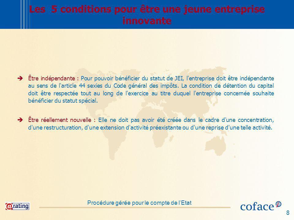 8 Les 5 conditions pour être une jeune entreprise innovante Être indépendante : Pour pouvoir bénéficier du statut de JEI, l entreprise doit être indépendante au sens de l article 44 sexies du Code général des impôts.