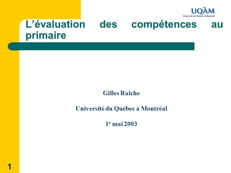 1 Lévaluation des compétences au primaire Gilles Raîche Université du Québec à Montréal 1 e mai 2003