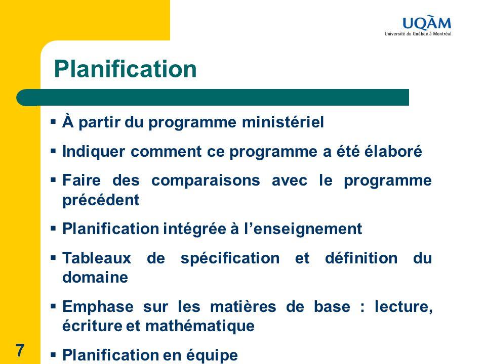 7 Planification À partir du programme ministériel Indiquer comment ce programme a été élaboré Faire des comparaisons avec le programme précédent Plani