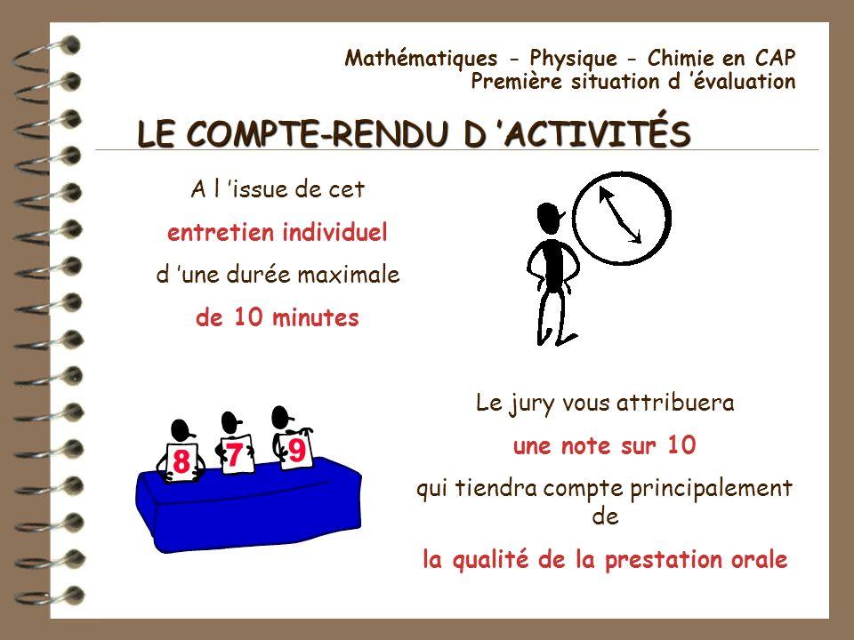 Mathématiques - Physique - Chimie en CAP Première situation d évaluation LE COMPTE-RENDU D ACTIVITÉS A l issue de cet entretien individuel d une durée