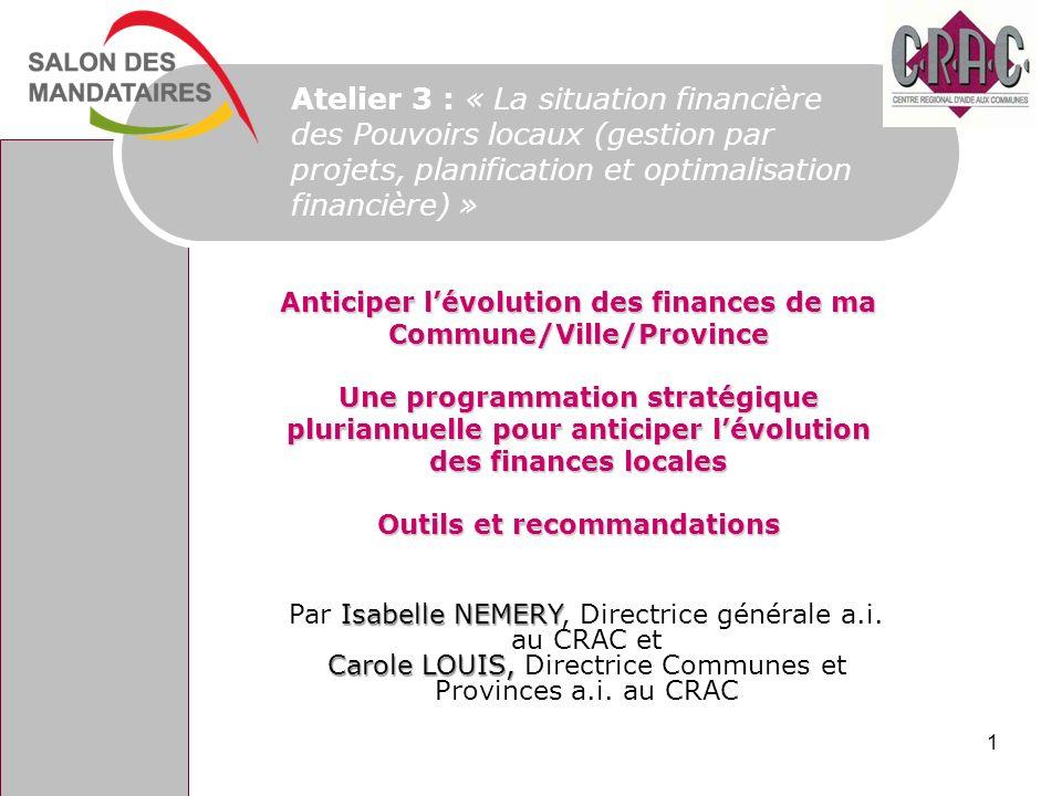 Atelier 3 : « La situation financière des Pouvoirs locaux (gestion par projets, planification et optimalisation financière) » Isabelle NEMERY Par Isab