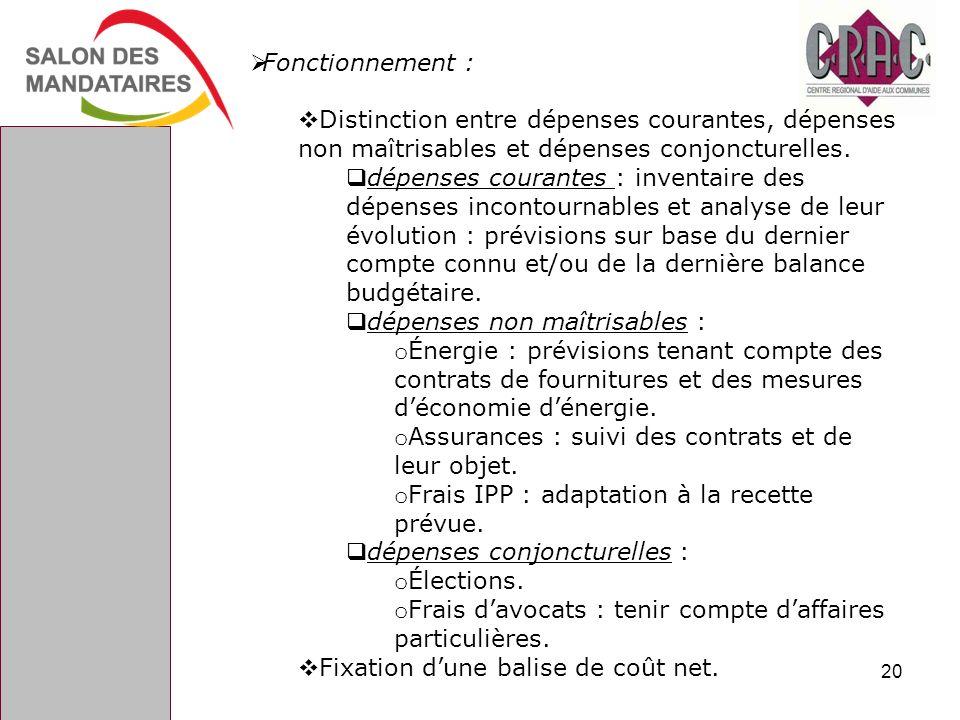 Fonctionnement : Distinction entre dépenses courantes, dépenses non maîtrisables et dépenses conjoncturelles. dépenses courantes : inventaire des dépe