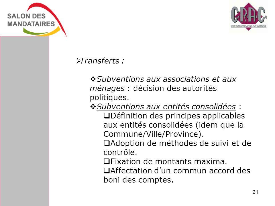 Transferts : Subventions aux associations et aux ménages : décision des autorités politiques. Subventions aux entités consolidées : Définition des pri
