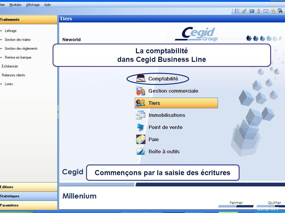 Août 2007 KICK OFF Commençons par la saisie des écritures La comptabilité dans Cegid Business Line