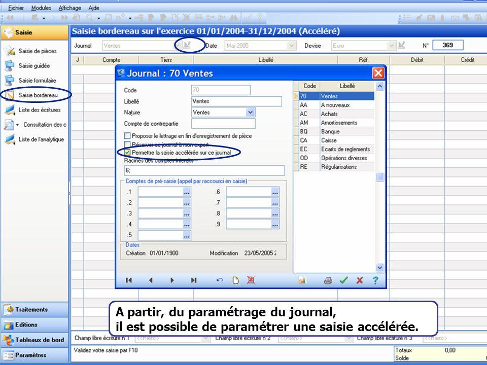 Août 2007 A partir, du paramétrage du journal, il est possible de paramétrer une saisie accélérée.