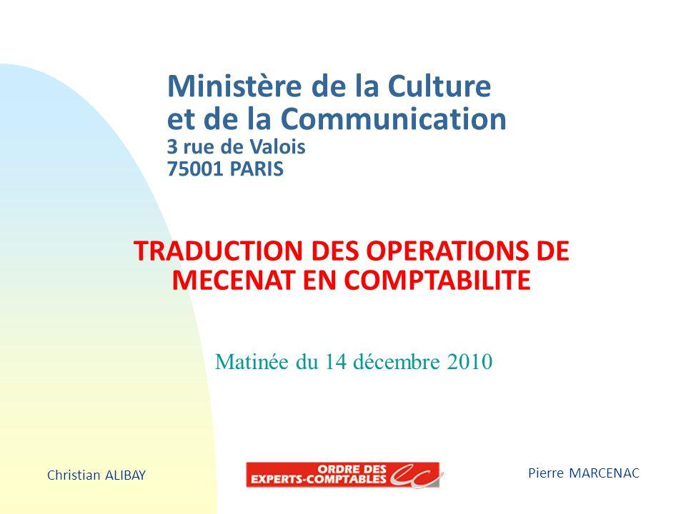 TRADUCTION DES OPERATIONS DE MECENAT EN COMPTABILITE Pierre MARCENAC Ministère de la Culture et de la Communication 3 rue de Valois 75001 PARIS Christ