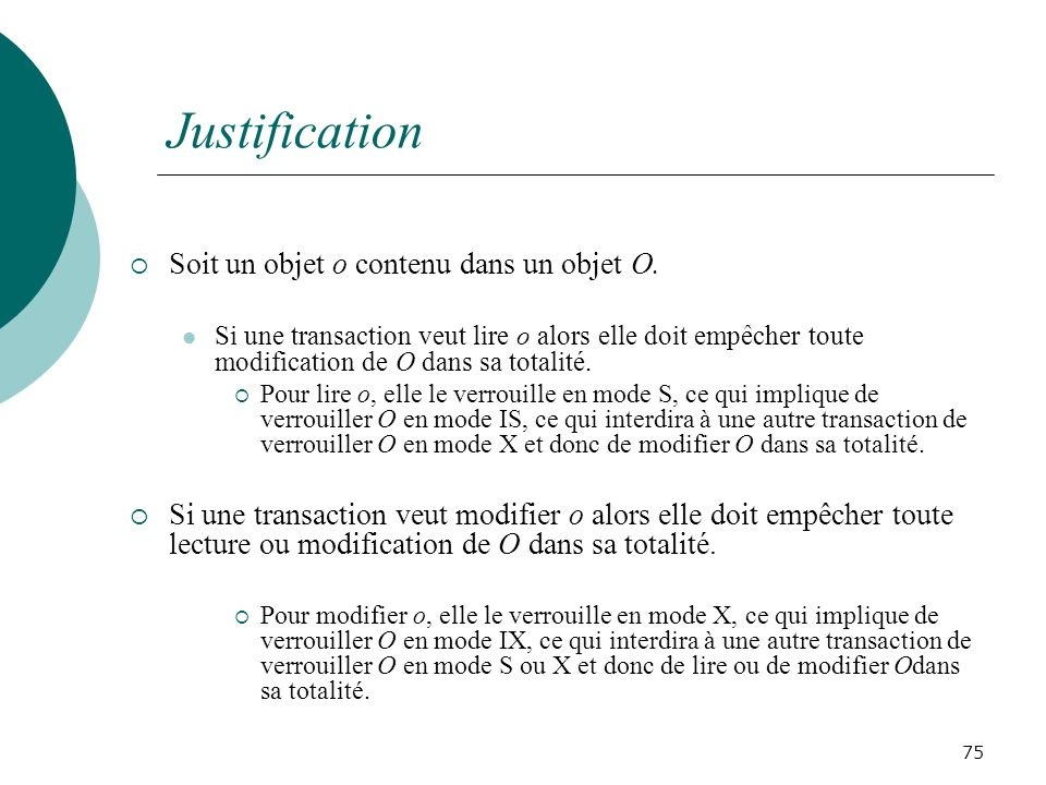 Justification Soit un objet o contenu dans un objet O.