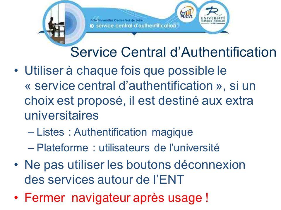 Service Central dAuthentification Utiliser à chaque fois que possible le « service central dauthentification », si un choix est proposé, il est destin