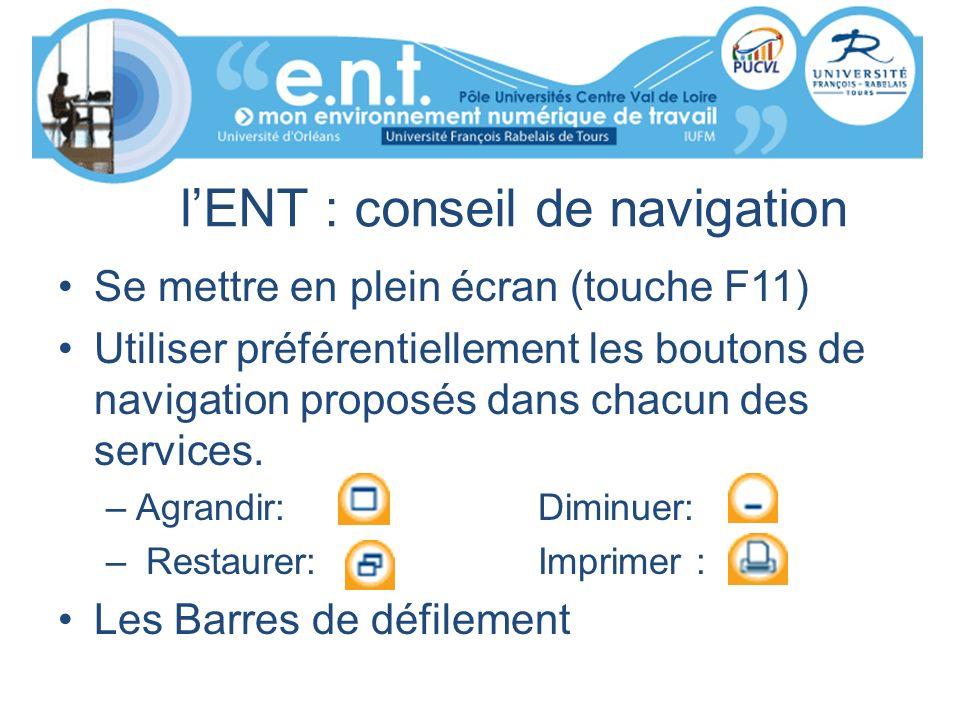 lENT : conseil de navigation Se mettre en plein écran (touche F11) Utiliser préférentiellement les boutons de navigation proposés dans chacun des serv