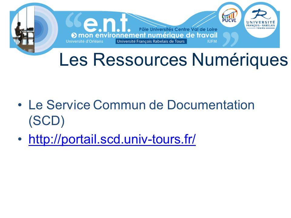 Les Ressources Numériques Le Service Commun de Documentation (SCD) http://portail.scd.univ-tours.fr/