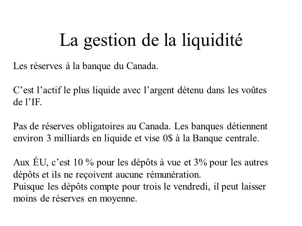 Les réserves à la banque du Canada.
