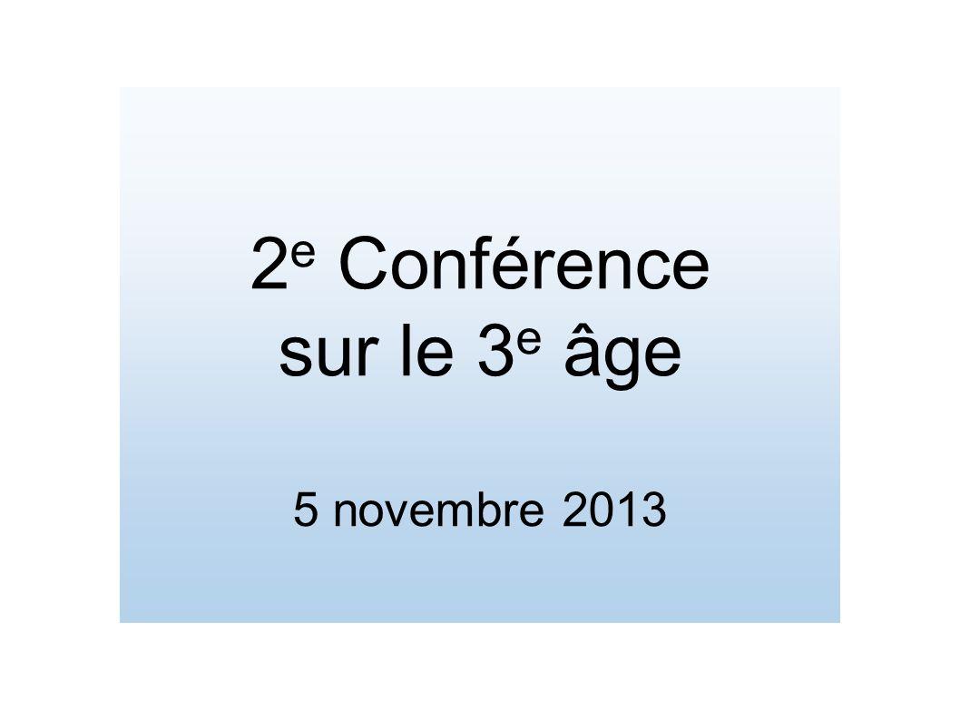 2 e Conférence sur le 3 e âge 5 novembre 2013
