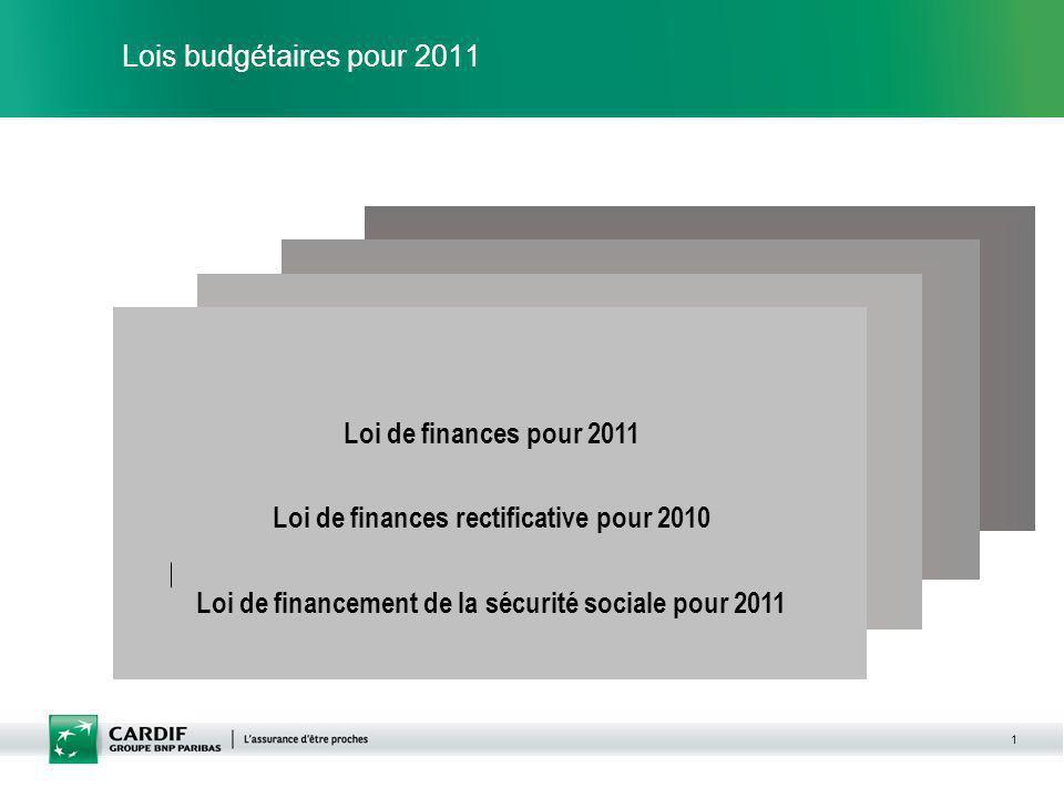 1 Lois budgétaires pour 2011 Loi de finances pour 2011 Loi de finances rectificative pour 2010 Loi de financement de la sécurité sociale pour 2011