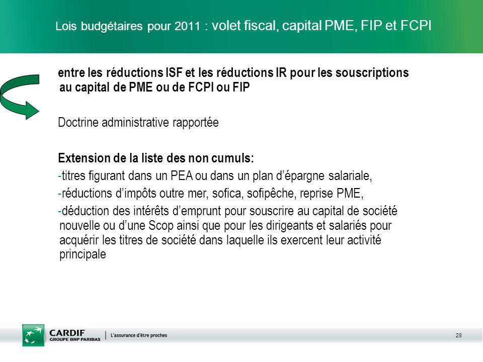 28 Lois budgétaires pour 2011 : volet fiscal, capital PME, FIP et FCPI entre les réductions ISF et les réductions IR pour les souscriptions au capital