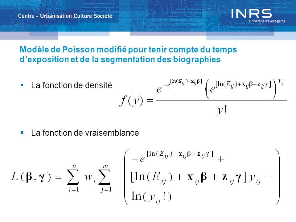 Modèle de Poisson modifié pour tenir compte du temps dexposition et de la segmentation des biographies La fonction de densité La fonction de vraisemblance