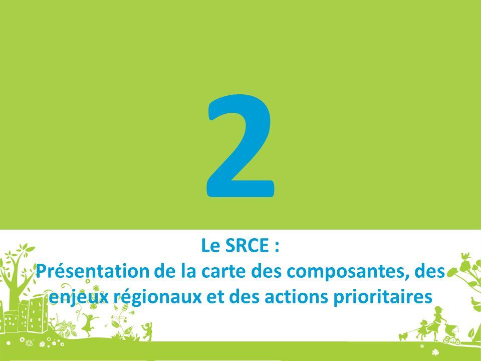 Le SRCE : Présentation de la carte des composantes, des enjeux régionaux et des actions prioritaires 2
