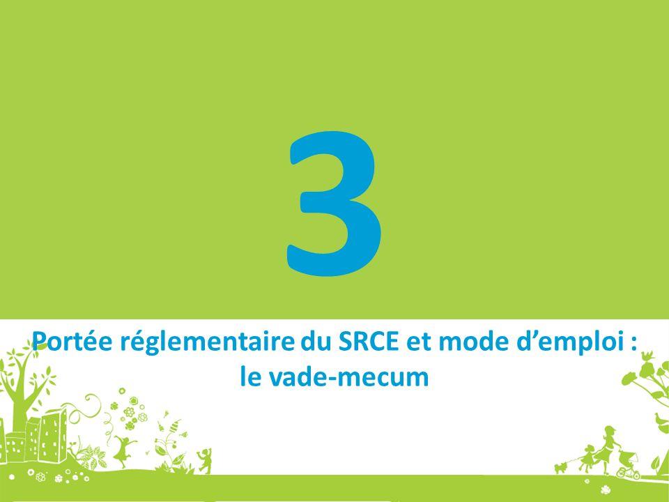 Portée réglementaire du SRCE et mode demploi : le vade-mecum 3