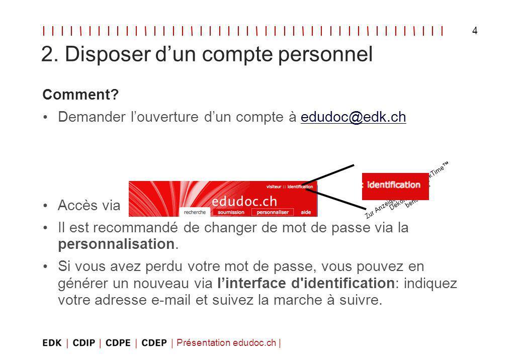 Présentation edudoc.ch | 4 2. Disposer dun compte personnel Comment.