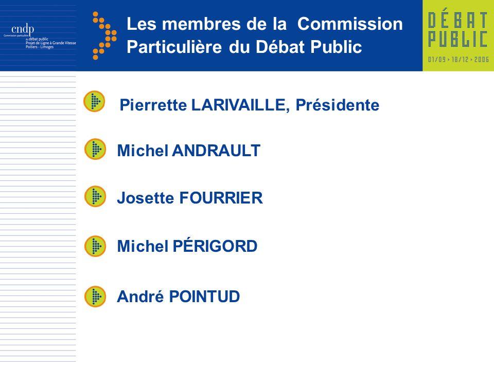 Les membres de la Commission Particulière du Débat Public Michel PÉRIGORD Josette FOURRIER André POINTUD Pierrette LARIVAILLE, Présidente Michel ANDRAULT