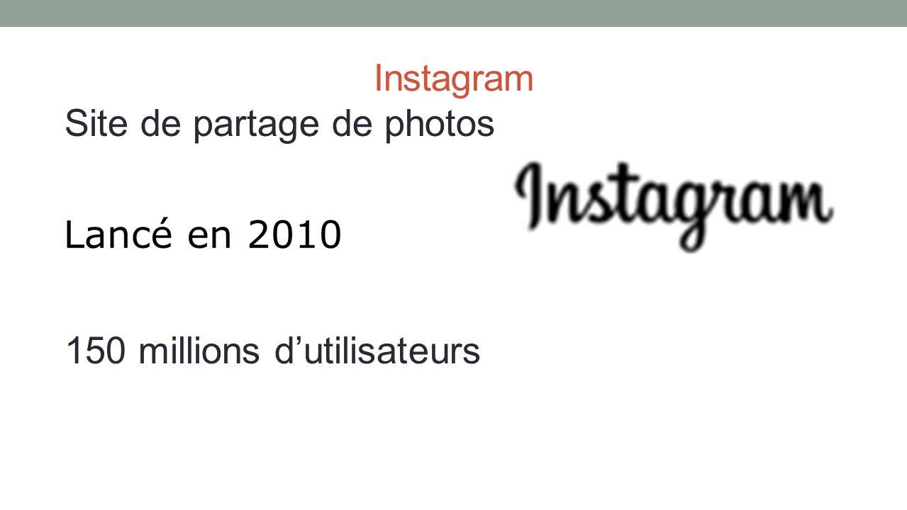 Instagram Site de partage de photos 150 millions dutilisateurs