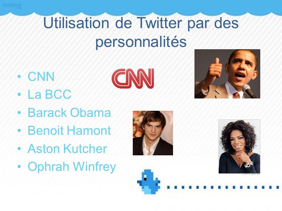 Utilisation de Twitter par des personnalités CNN La BCC Barack Obama Benoit Hamont Aston Kutcher Ophrah Winfrey