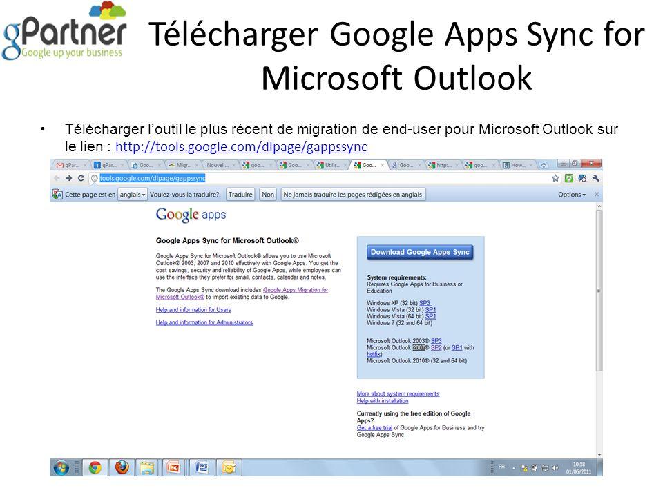 Télécharger Google Apps Sync for Microsoft Outlook Télécharger loutil le plus récent de migration de end-user pour Microsoft Outlook sur le lien : htt