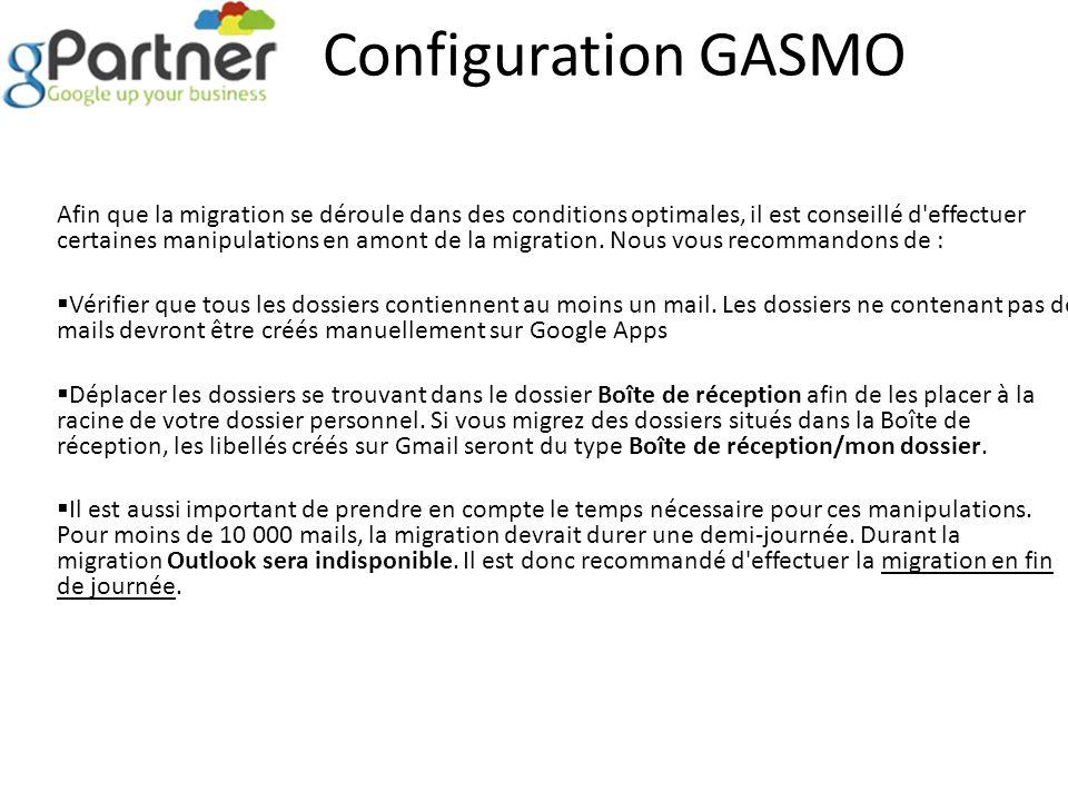 Configuration GASMO Afin que la migration se déroule dans des conditions optimales, il est conseillé d'effectuer certaines manipulations en amont de l