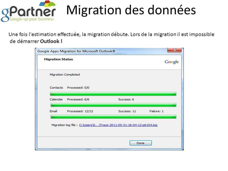 Migration des données Une fois l'estimation effectuée, la migration débute. Lors de la migration il est impossible de démarrer Outlook !