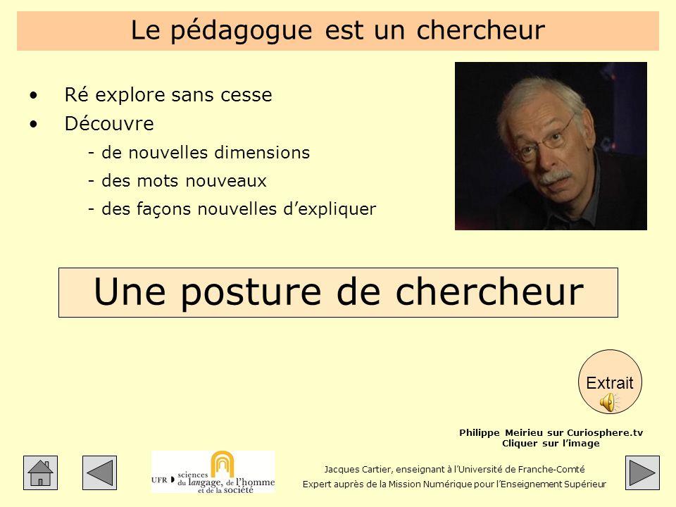 Jacques Cartier, enseignant à lUniversité de Franche-Comté Expert auprès de la Mission Numérique pour lEnseignement Supérieur Le pédagogue est un cher