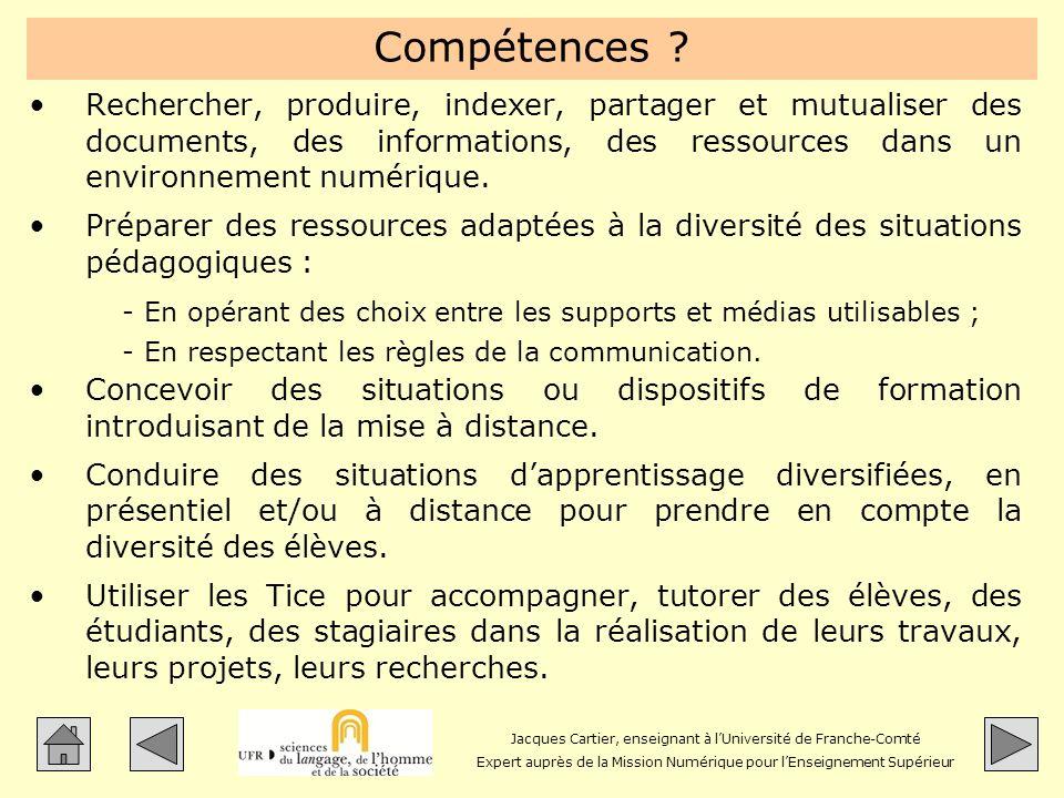 Jacques Cartier, enseignant à lUniversité de Franche-Comté Expert auprès de la Mission Numérique pour lEnseignement Supérieur Compétences ? Rechercher