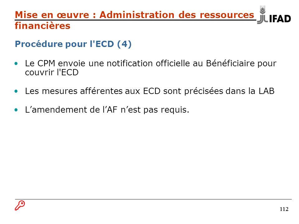 112 Le CPM envoie une notification officielle au Bénéficiaire pour couvrir l ECD Les mesures afférentes aux ECD sont précisées dans la LAB Lamendement de lAF nest pas requis.