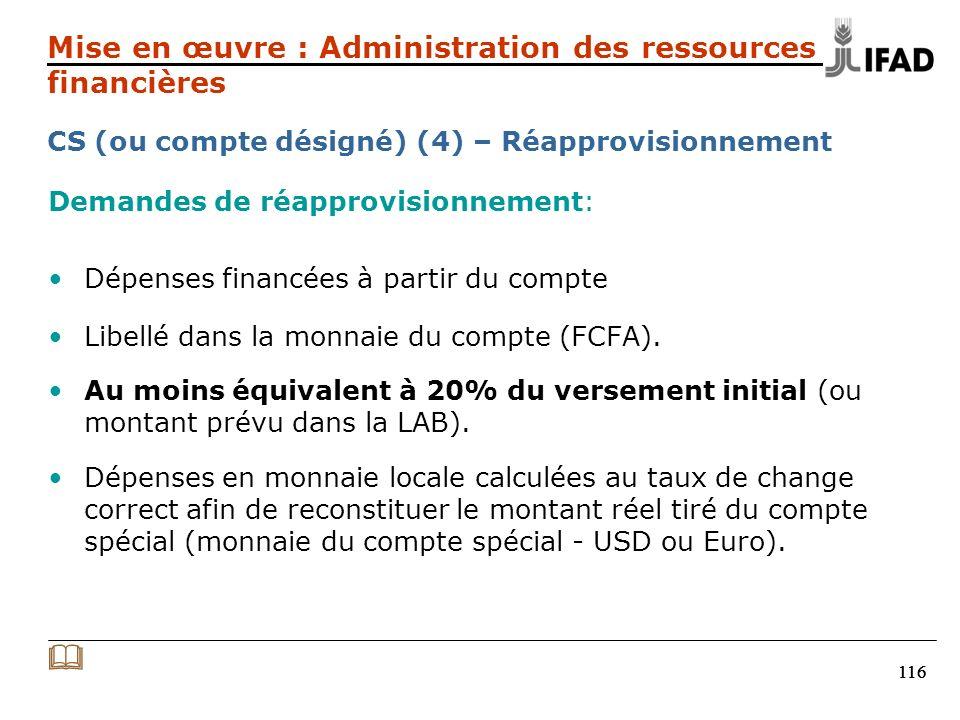 116 Demandes de réapprovisionnement: Dépenses financées à partir du compte Libellé dans la monnaie du compte (FCFA).