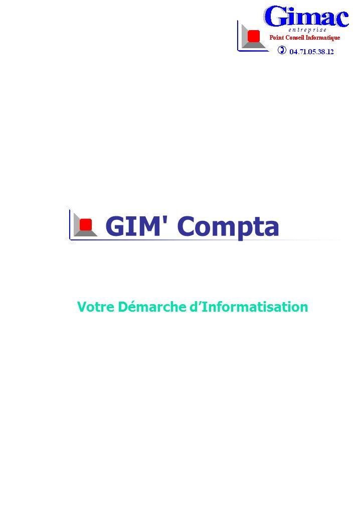GIM Compta 2 Notre Démarche Vous accompagner dans votre démarche dinformatisation, Vous proposer une offre « matériel et logiciel » clé en main, Vous proposer un logiciel évolutif, efficace et interactif.