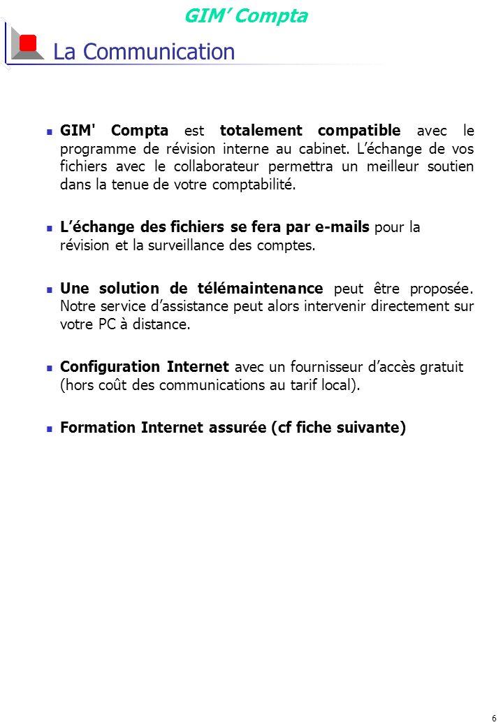 GIM Compta 6 La Communication GIM Compta est totalement compatible avec le programme de révision interne au cabinet.