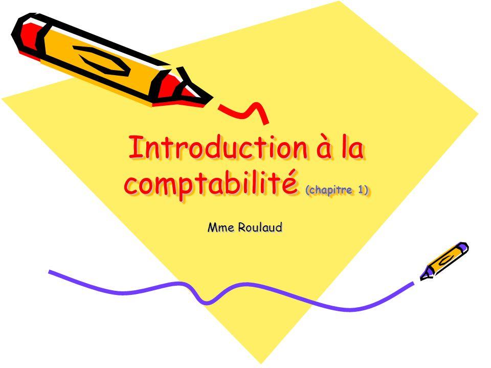Introduction à la comptabilité (chapitre 1) Mme Roulaud