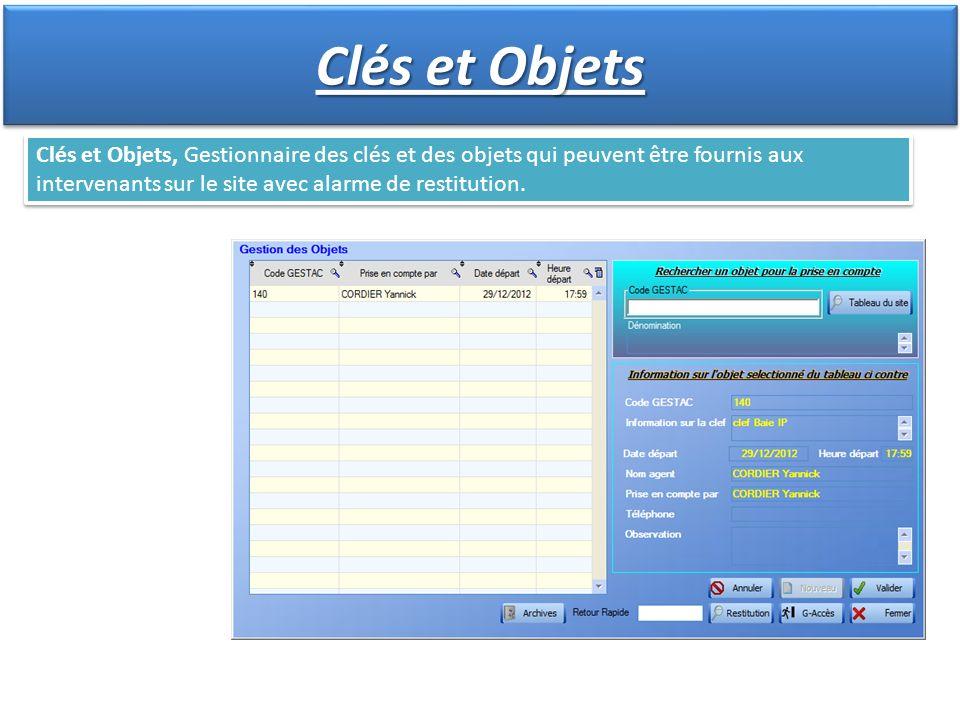Clés et Objets, Gestionnaire des clés et des objets qui peuvent être fournis aux intervenants sur le site avec alarme de restitution. Clés et Objets