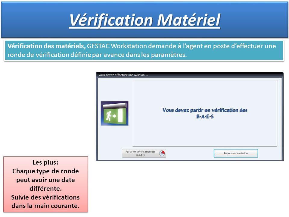 Vérification des matériels, GESTAC Workstation demande à lagent en poste deffectuer une ronde de vérification définie par avance dans les paramètres.