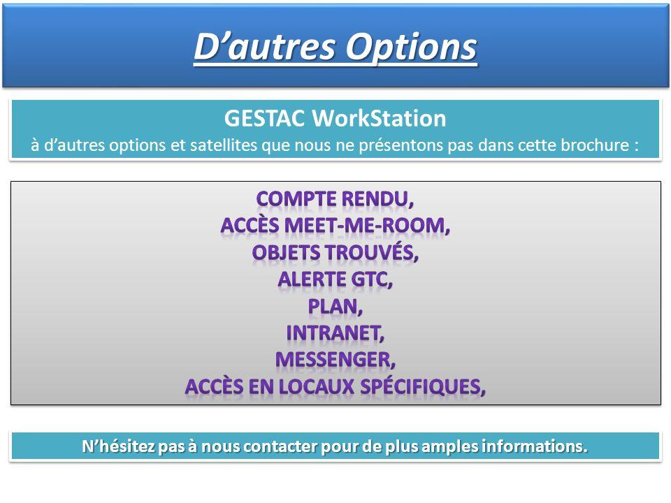 Dautres Options GESTAC WorkStation à dautres options et satellites que nous ne présentons pas dans cette brochure : GESTAC WorkStation à dautres optio