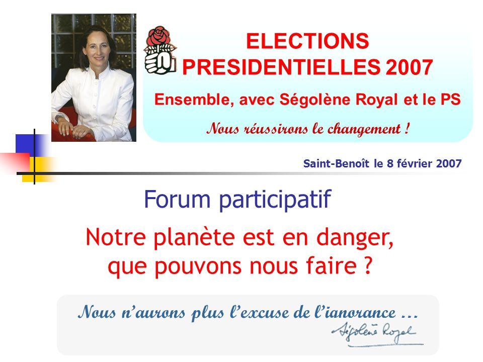 ELECTIONS PRESIDENTIELLES 2007 Ensemble, avec Ségolène Royal et le PS Nous réussirons le changement .