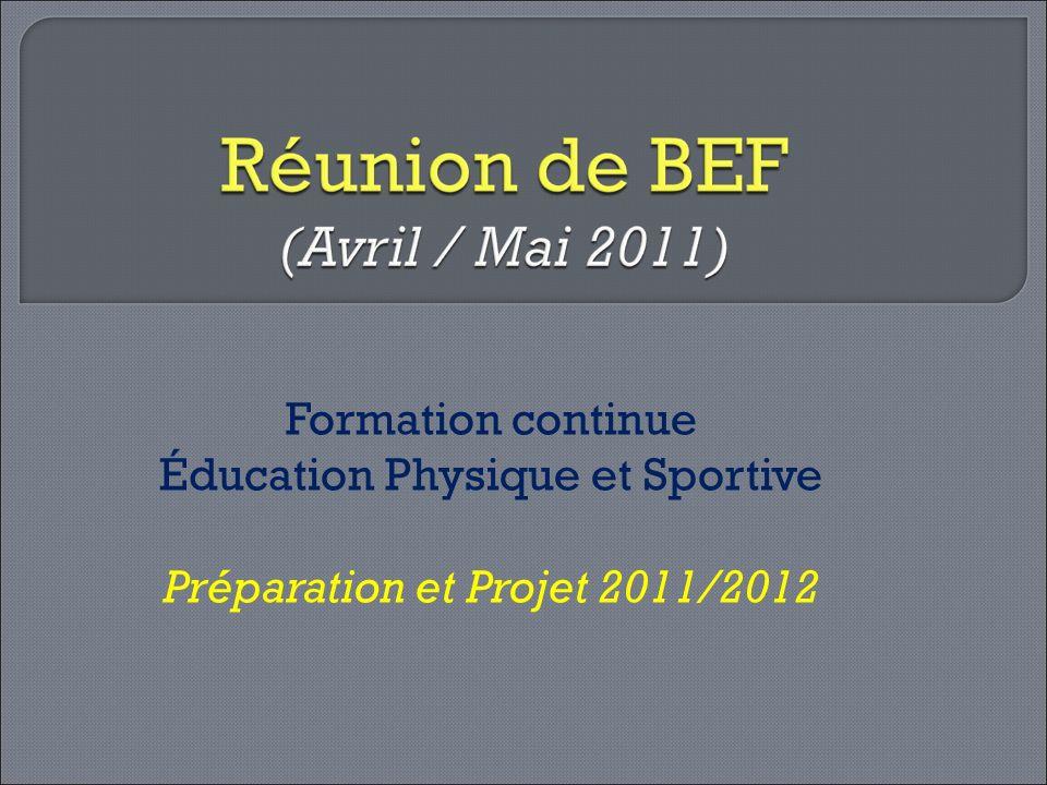 Formation continue Éducation Physique et Sportive Préparation et Projet 2011/2012
